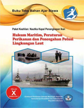 Hukum Maritim Peraturan Perikanan dan Pencegahan Polusi Lingkungan Laut 2 Kelas 10 SMK