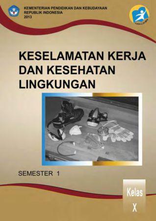 Keselamatan Kerja dan Kesehatan Lingkungan 1 Kelas 10 SMK