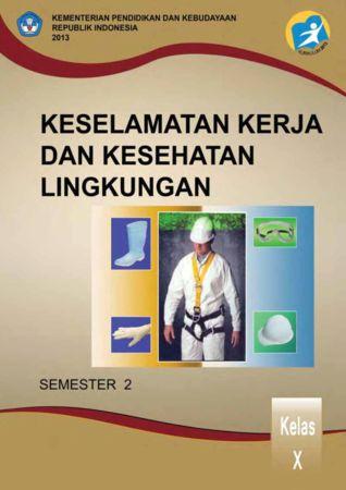 Keselamatan Kerja dan Kesehatan Lingkungan 2 Kelas 10 SMK