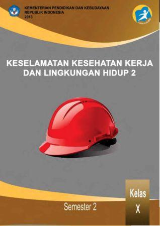 Keselamatan Kesehatan Kerja dan Lingkungan Hidup 2 Kelas 10 SMK