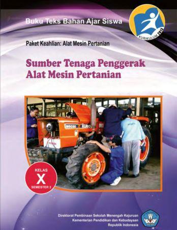 Sumber Tenaga Penggerak Alat Mesin Pertanian Kelas 10 SMK