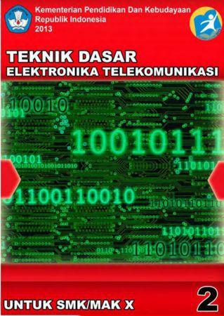 Teknik Dasar Elektronika Telekomunikasi 2 Kelas 10 SMK