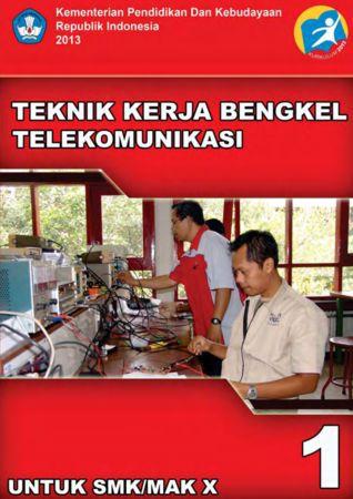 Teknik Kerja Bengkel Telekomunikasi 1 Kelas 10 SMK