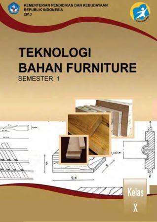 Teknologi Bahan Furniture 1 Kelas 10 SMK
