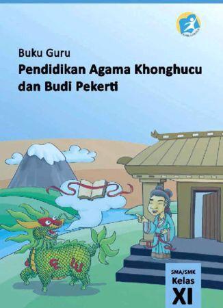 Buku Guru Pendidikan Agama Konghuchu dan Budi Pekerti Kelas 11 Revisi 2014