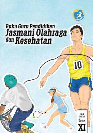 Buku Guru Pendidikan Jasmani Olahraga dan Kesehatan Kelas 11 Revisi 2014