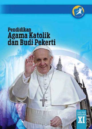 Buku Siswa Pendidikan Agama Katolik dan Budi Pekerti Kelas 11 Revisi 2014