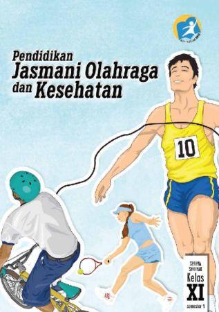Buku Siswa Pendidikan Jasmani Olahraga dan Kesehatan 1 Kelas 11 Revisi 2014