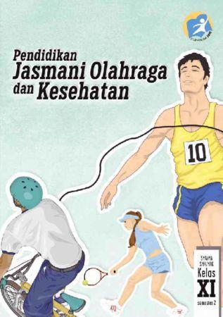 Buku Siswa Pendidikan Jasmani Olahraga dan Kesehatan 2 Kelas 11 Revisi 2014