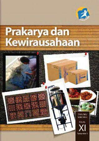 Buku Siswa Prakarya dan Kewirausahaan 1 Kelas 11 Revisi 2014