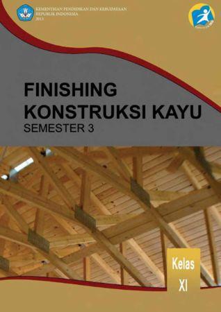 Finishing Konstruksi Kayu 3 Kelas 11 SMK