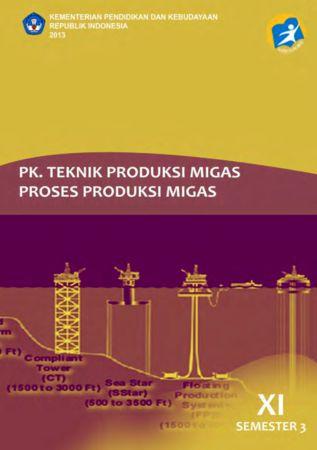 PK. Teknik Produksi Migas Proses Produksi Migas 3 Kelas 11 SMK