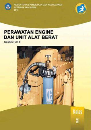 Perawatan Engine dan Unit Alat Berat 5 Kelas 11 SMK