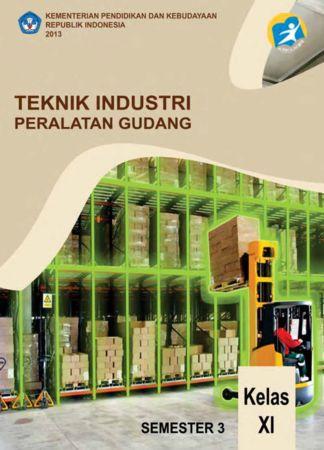 Teknik Industri Peralatan Gudang 3 Kelas 11 SMK
