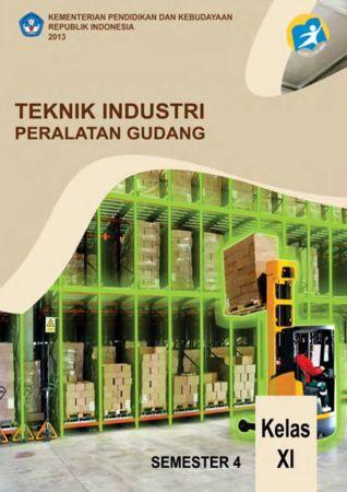 Teknik Industri Peralatan Gudang 4 Kelas 11 SMK