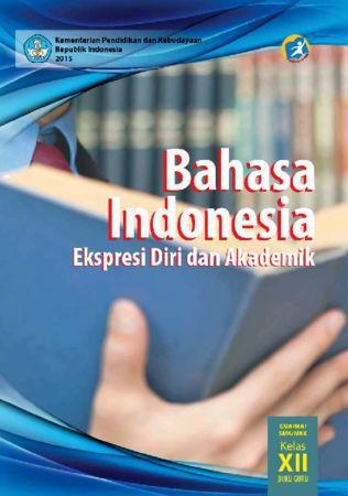 Buku Guru Bahasa Indonesia Ekspresi Diri dan Akademik Kelas 12 Revisi 2015