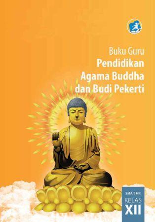 Buku Guru Pendidikan Agama Buddha dan Budi Pekerti Kelas 12 Revisi 2015