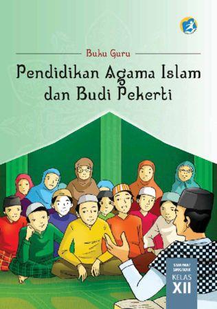 Buku Guru Pendidikan Agama Islam dan Budi Pekerti Kelas 12 Revisi 2015