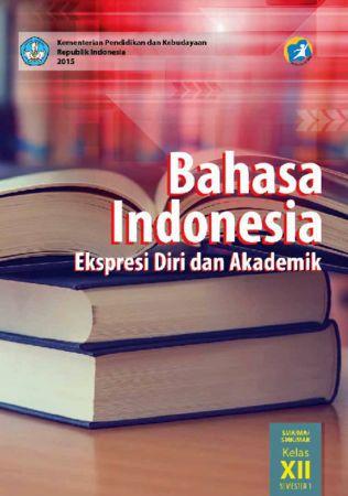 Buku Siswa Bahasa Indonesia Ekspresi Diri dan Akademik 1 Kelas 12 Revisi 2015