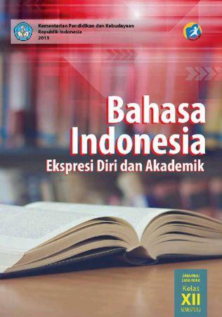 Buku Siswa Bahasa Indonesia Ekspresi Diri dan Akademik 2 Kelas 12 Revisi 2015