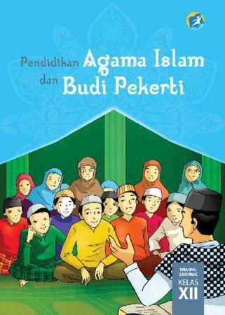 Buku Siswa Pendidikan Agama Islam dan Budi Pekerti Kelas 12 Revisi 2015