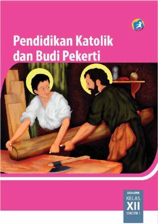 Buku Siswa Pendidikan Agama Katolik dan Budi Pekerti Kelas 12 Revisi 2015