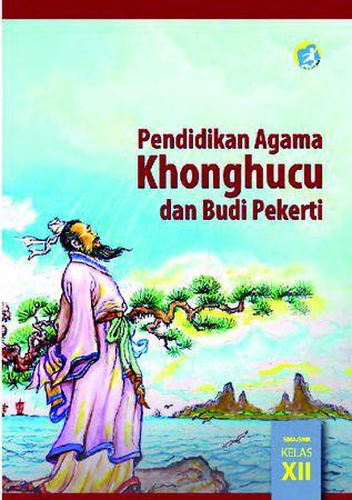 Buku Siswa Pendidikan Agama Konghucu dan Budi Pekerti Kelas 12 Revisi 2015