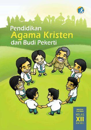 Buku Siswa Pendidikan Agama Kristen dan Budi Pekerti Kelas 12 Revisi 2015