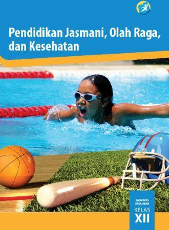 Buku Siswa Pendidikan Jasmani Olahraga dan Kesehatan Kelas 12 Revisi 2015