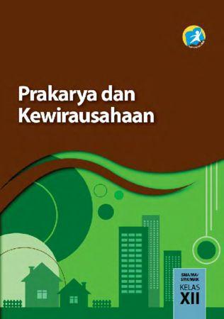 Buku Siswa Prakarya dan Kewirausahaan Kelas 12 Revisi 2015