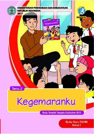 Buku Guru Tema 2 Kegemaranku Kelas 1 Revisi 2017