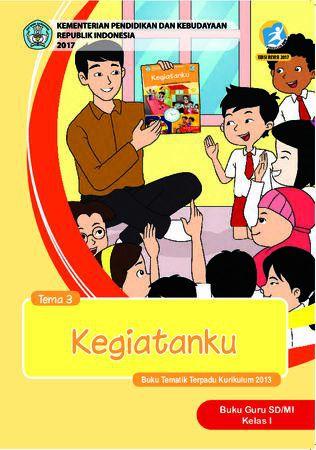 Buku Guru Tema 3 Kegiatanku Kelas 1 Revisi 2017