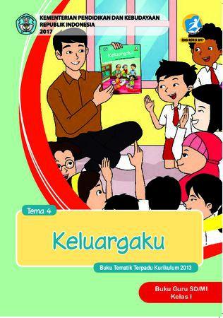Buku Guru Tema 4 Keluargaku Kelas 1 Revisi 2017