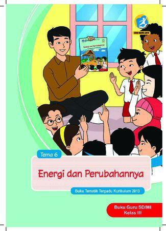 Buku Guru Tema 6 Energi dan Perubahannya Kelas 3 Revisi 2018