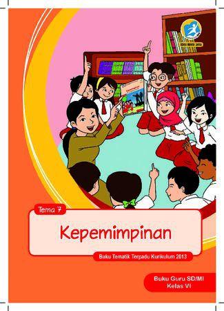 Buku Guru Tema 7 Kepemimpinan Kelas 6 Revisi 2018