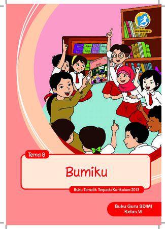 Buku Guru Tema 8 Bumiku Kelas 6 Revisi 2018