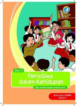 Buku Guru Tema 7 Peristiwa dalam Kehidupan Kelas 5 Revisi 2017