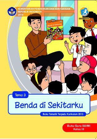 Buku Guru Tema 3 Benda di Sekitarku Kelas 3 Revisi 2018