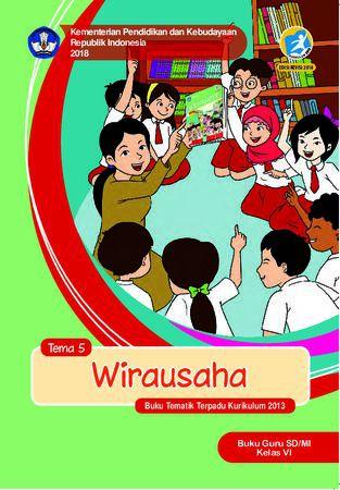 Buku Guru Tema 5 Wirausaha Kelas 6 Revisi 2018