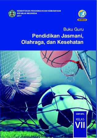 Buku Guru Pendidikan Jasmani, Olahraga dan Kesehatan Kelas 7 Revisi 2017