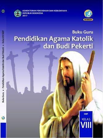 Buku Guru Pendidikan Agama Katolik dan Budi Pekerti Kelas 8 Revisi 2017