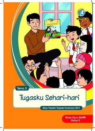 Buku Guru Tema 3 Tugasku Sehari-hari Kelas 2 Revisi 2017