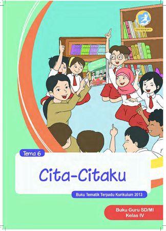 Buku Guru Tema 6 Cita-Citaku Kelas 4 Revisi 2017