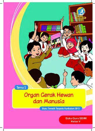 Buku Guru Tema 1 Organ Gerak Hewan dan Manusia Kelas 5 Revisi 2017