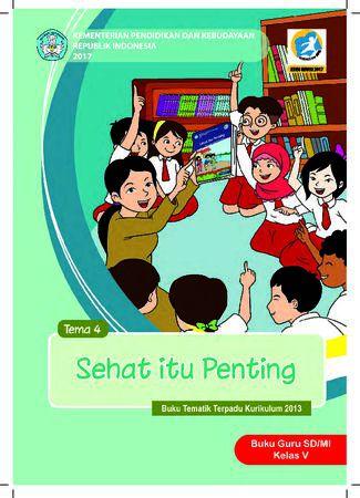 Buku Guru Tema 4 Sehat itu Penting Kelas 5 Revisi 2017