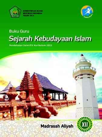 Buku Guru Sejarah Kebudayaan Islam Kelas 12 Revisi 2016