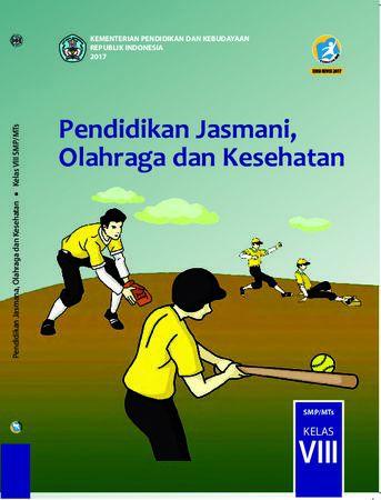 Buku Siswa Pendidikan Jasmani, Olahraga dan Kesehatan Kelas 8 Revisi 2017