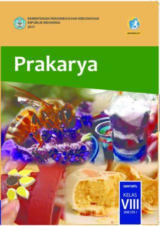 Buku Siswa Prakarya 2 Kelas 8 Revisi 2017