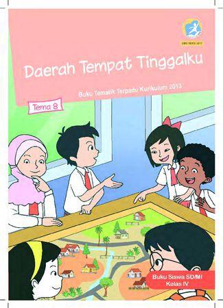 Buku Siswa Tema 8 Daerah Tempat Tinggalku Kelas 4 Revisi 2017