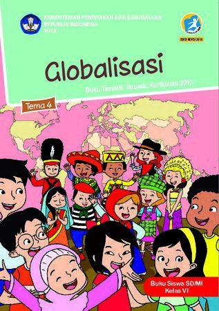 Buku Siswa Tema 4 Globalisasi Kelas 6 Revisi 2018